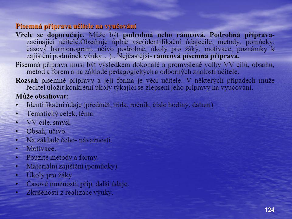 124 Písemná příprava učitele na vyučování Vřele se doporučuje.