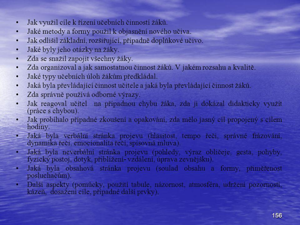 156 Jak využil cíle k řízení učebních činností žáků.