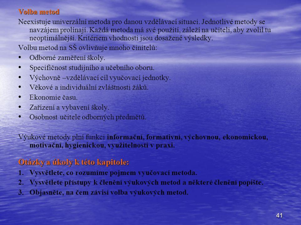 41 Volba metod Neexistuje univerzální metoda pro danou vzdělávací situaci.