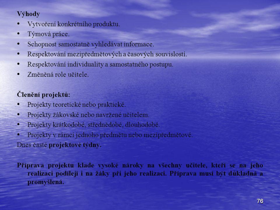 76 Výhody Vytvoření konkrétního produktu. Týmová práce.