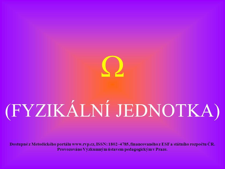  (FYZIKÁLNÍ JEDNOTKA) Dostupné z Metodického portálu www.rvp.cz, ISSN: 1802–4785, financovaného z ESF a státního rozpočtu ČR. Provozováno Výzkumným ú