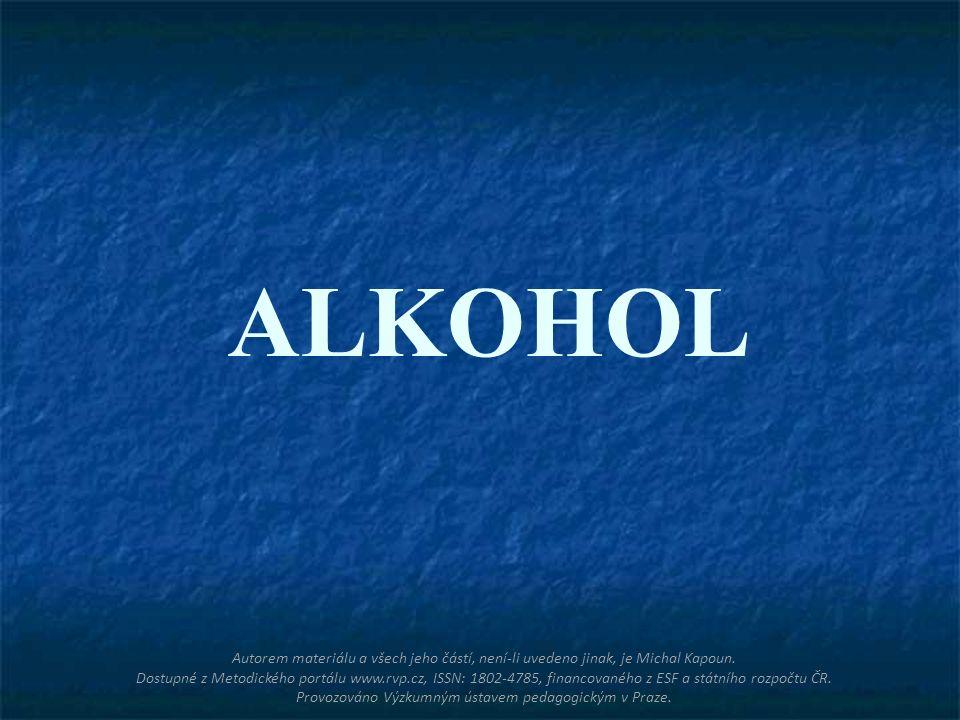 ALKOHOL Autorem materiálu a všech jeho částí, není-li uvedeno jinak, je Michal Kapoun. Dostupné z Metodického portálu www.rvp.cz, ISSN: 1802-4785, fin