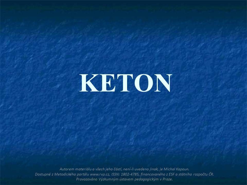 KETON Autorem materiálu a všech jeho částí, není-li uvedeno jinak, je Michal Kapoun.
