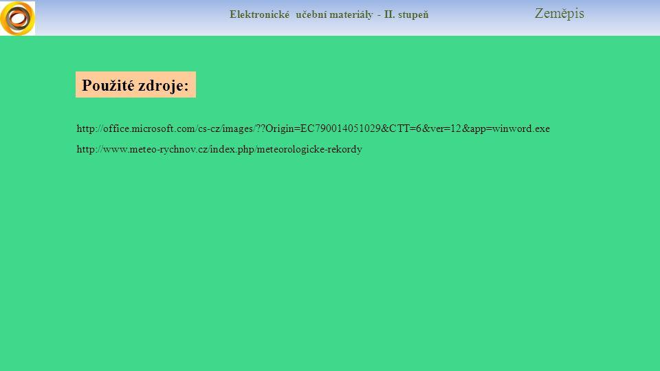 Elektronické učební materiály - II. stupeň Zeměpis Použité zdroje: http://office.microsoft.com/cs-cz/images/??Origin=EC790014051029&CTT=6&ver=12&app=w