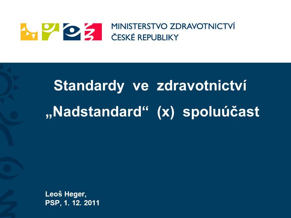 """Standardy ve zdravotnictví """"Nadstandard (x) spoluúčast Leoš Heger, PSP, 1. 12. 2011"""