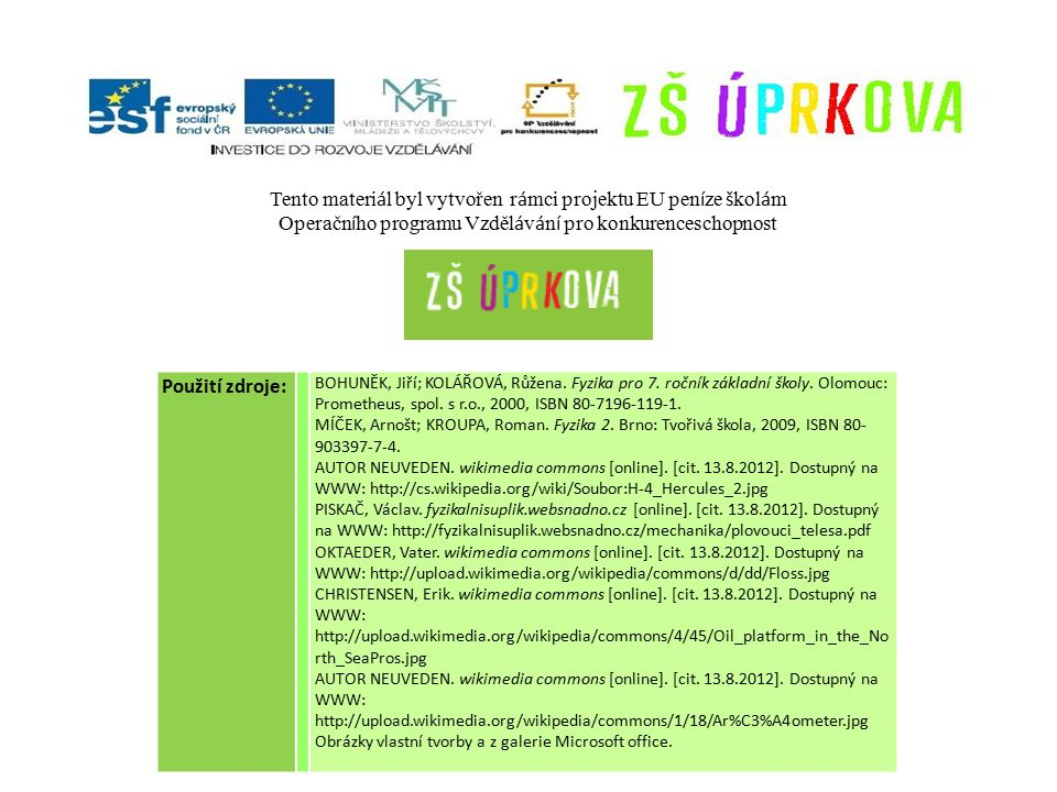 Použití zdroje: BOHUNĚK, Jiří; KOLÁŘOVÁ, Růžena. Fyzika pro 7.