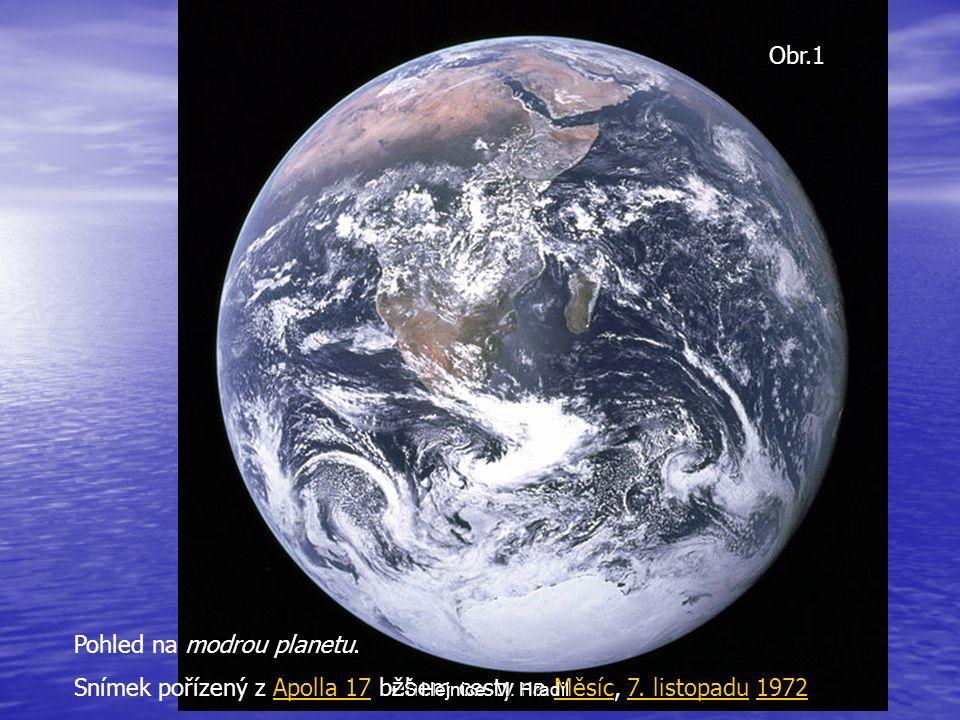 Pohled na modrou planetu. Snímek pořízený z Apolla 17 během cesty na Měsíc, 7.