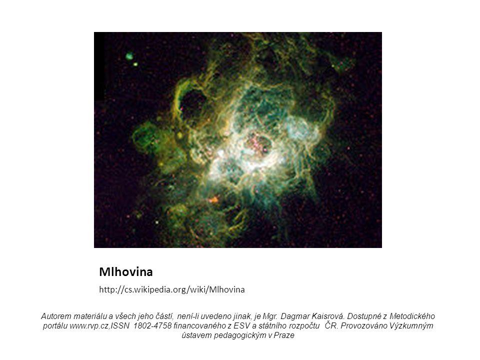 Mlhovina http://cs.wikipedia.org/wiki/Mlhovina Autorem materiálu a všech jeho částí, není-li uvedeno jinak, je Mgr.