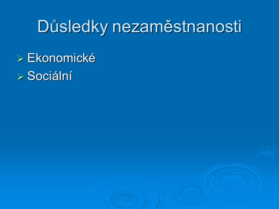 Výpočet míry nezaměstnanosti UR = ED/LF * 100 (%) UR – míra nezaměstnanosti ED – přesná evidence registrovaných – dosažitelných, neumístěných uchazečů o zaměstnání občanů ČR a EU, vedenou úřady práce podle bydliště uchazeče ke konci sledovaného měsíce LF – zahrnuje: LF – zahrnuje: A) počet zaměstnaných v národním hospodářství s jediným nebo hlavním zaměstnáním podle výsledků VŠP B) počet pracujících cizinců ze třetích zemí s platným povolením k zaměstnávání, zaměstnaných uchazečů EU registrovaných úřady práce (ÚP) a cizinců s platným živnostenským oprávněním C) přesná evidence registrovaných – dosažitelných, neumístěných uchazečů o zaměstnání občanů ČR a EU, vedená úřady práce podle bydliště uchazeče.