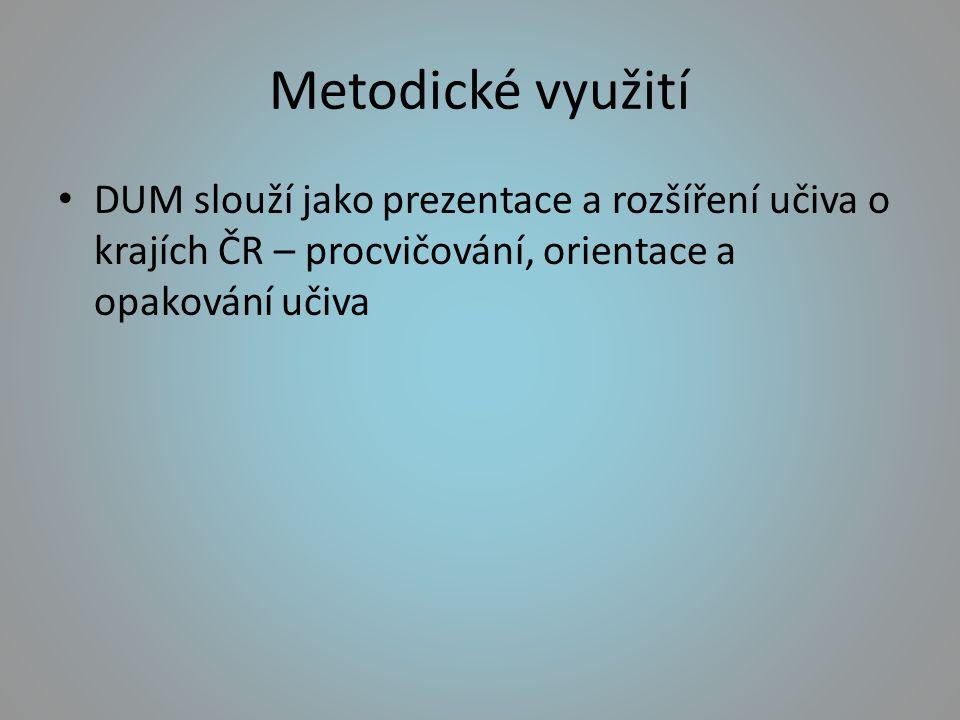 Metodické využití DUM slouží jako prezentace a rozšíření učiva o krajích ČR – procvičování, orientace a opakování učiva
