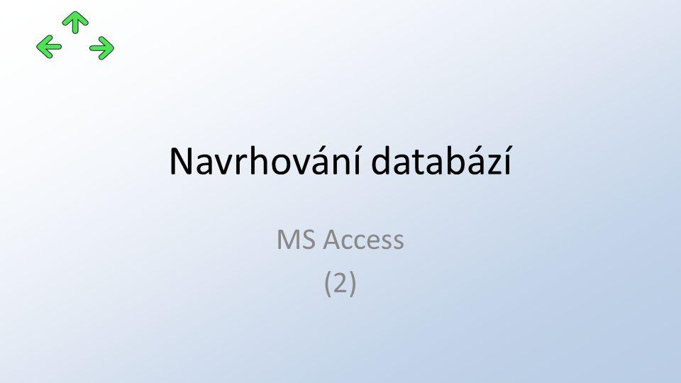 Navrhování databází MS Access (2)