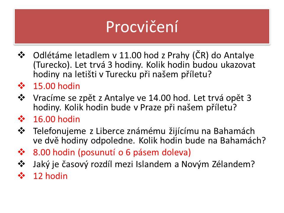  Odlétáme letadlem v 11.00 hod z Prahy (ČR) do Antalye (Turecko).