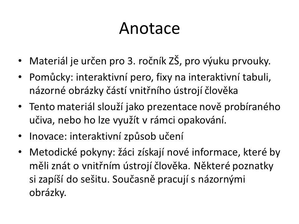 Anotace Materiál je určen pro 3. ročník ZŠ, pro výuku prvouky.
