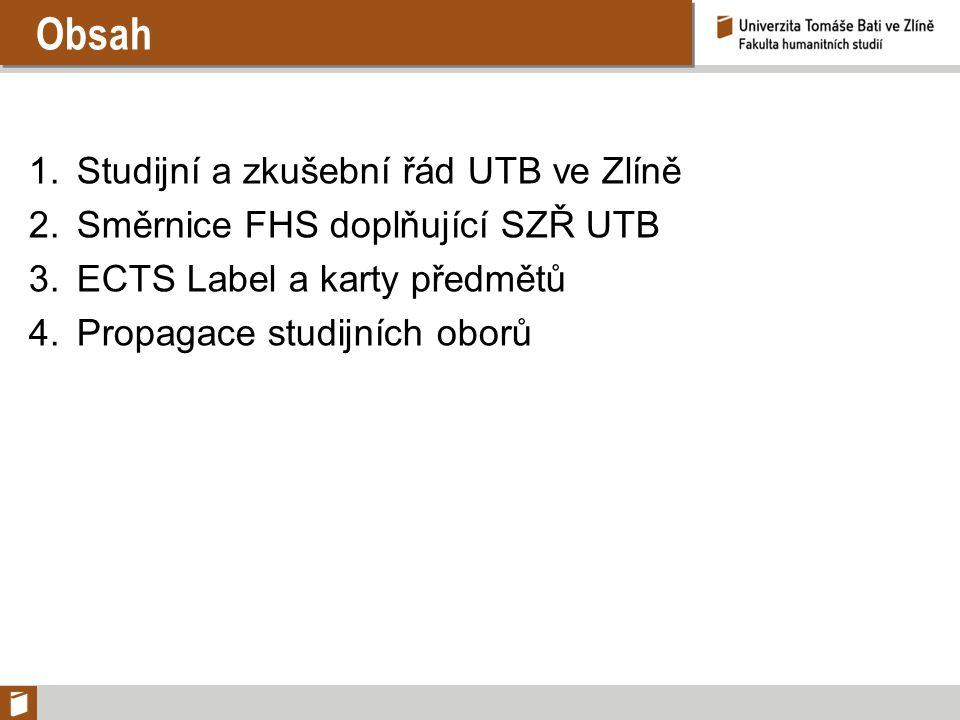 Směrnice FHS doplňující SZŘ UTB Termíny zkoušek Článek 12 Zkouška Ad odst.