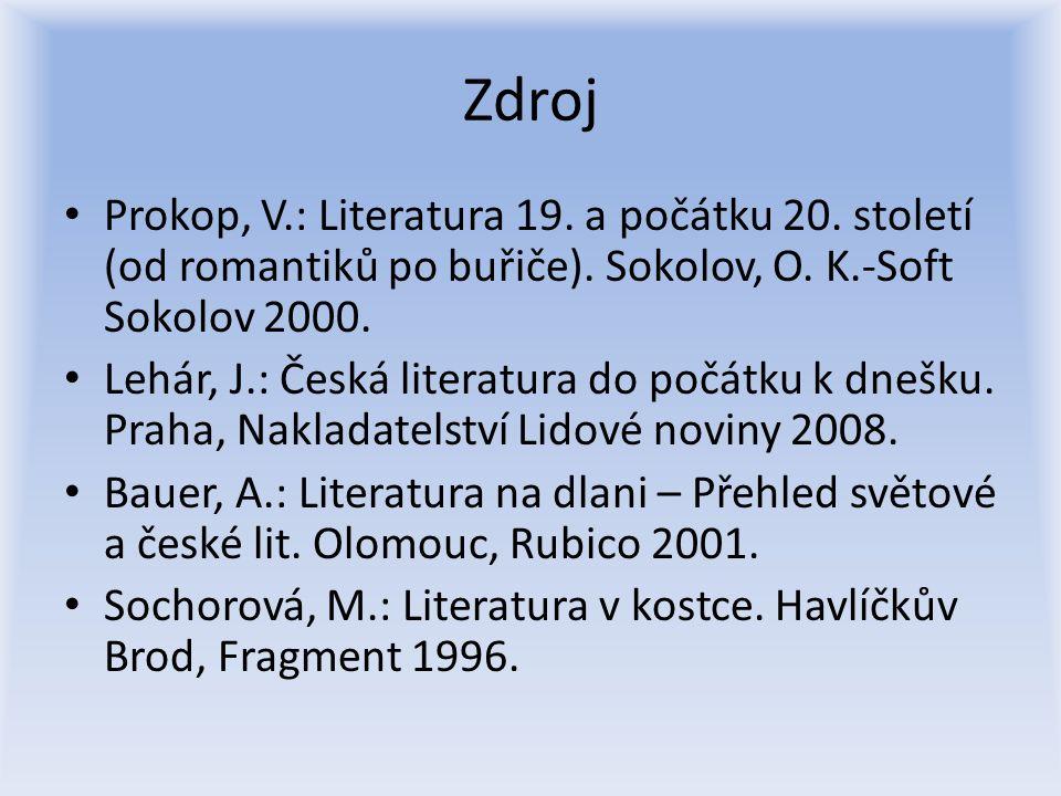 Zdroj Prokop, V.: Literatura 19. a počátku 20. století (od romantiků po buřiče).