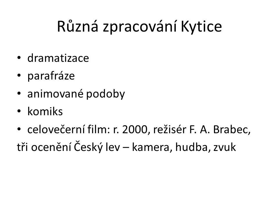 Různá zpracování Kytice dramatizace parafráze animované podoby komiks celovečerní film: r.