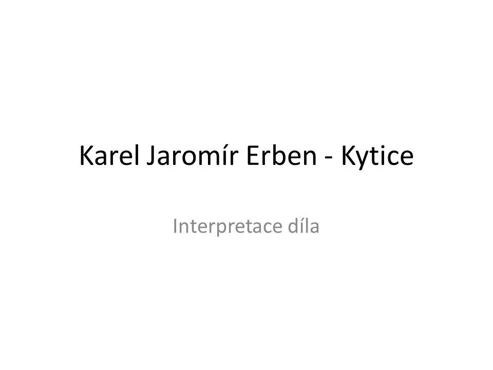 Karel Jaromír Erben - Kytice Interpretace díla