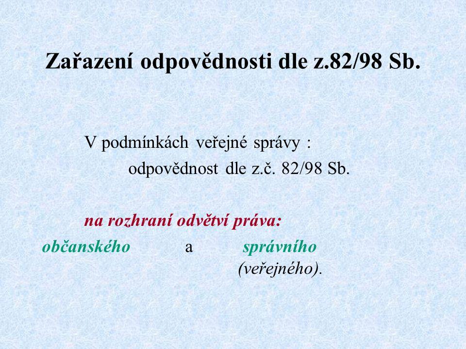 Zařazení odpovědnosti dle z.82/98 Sb. V podmínkách veřejné správy : odpovědnost dle z.č.