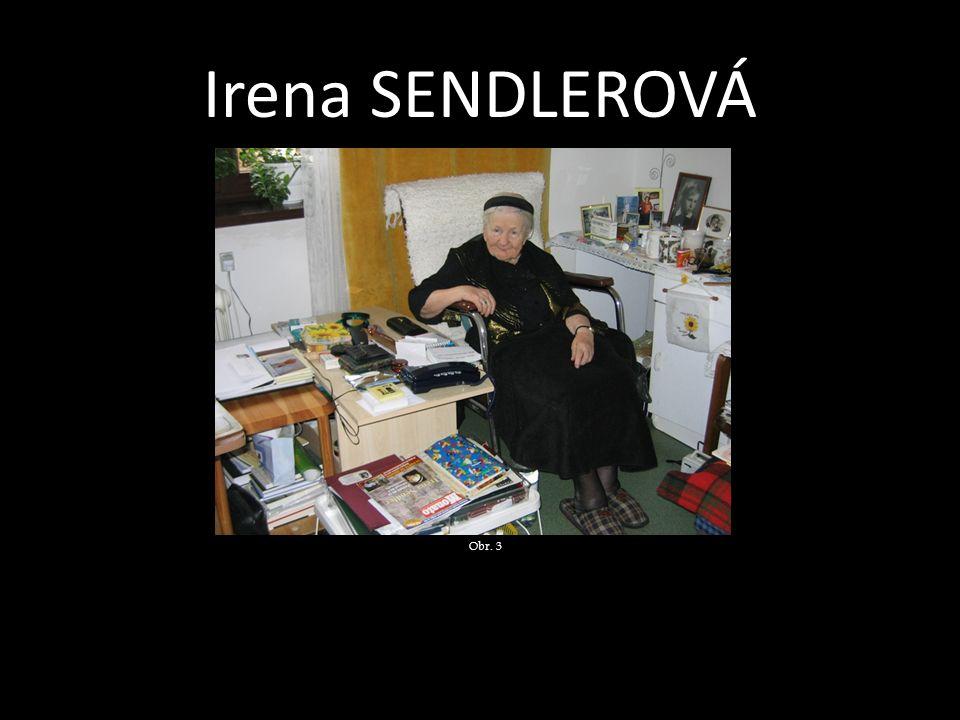 Irena SENDLEROVÁ  Hned po útěku z vězení Irena svou kartotéku − což byly ve skutečnosti svitky velmi úzkých proužků z jemného papíru stočených do ruličky − vložila do zavařovací sklenice a zakopala.