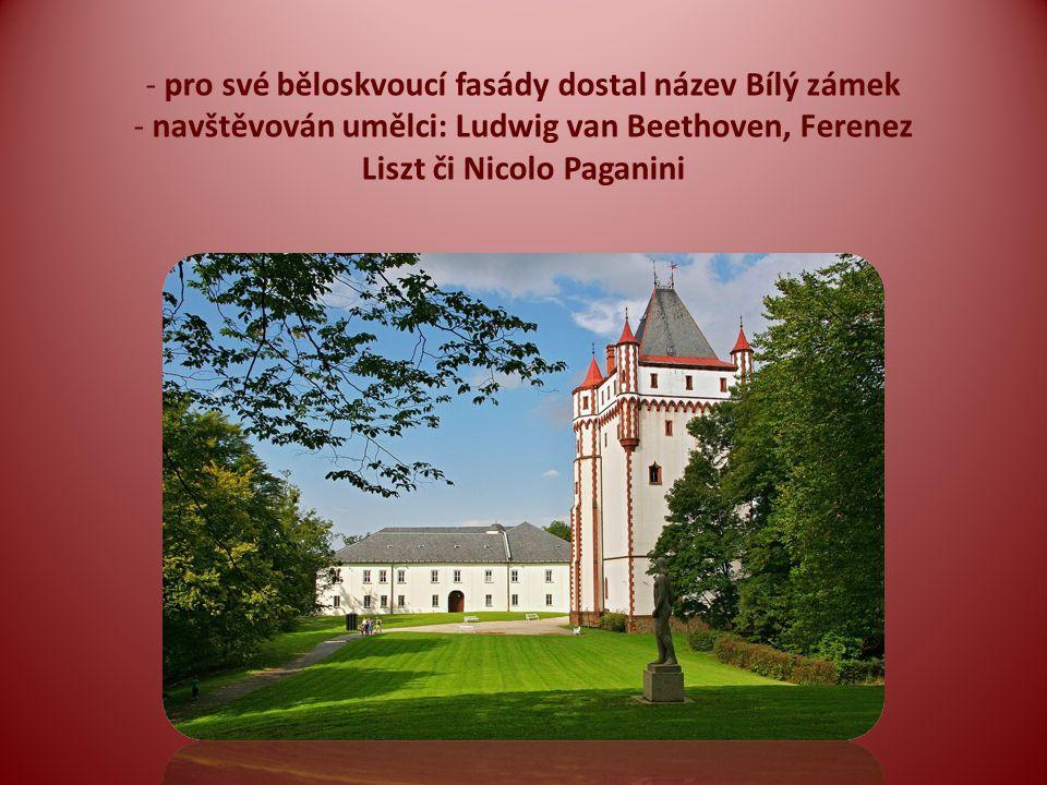 - pro své běloskvoucí fasády dostal název Bílý zámek - navštěvován umělci: Ludwig van Beethoven, Ferenez Liszt či Nicolo Paganini
