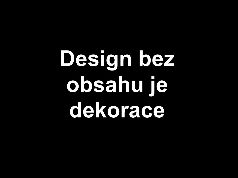 Design bez obsahu je dekorace