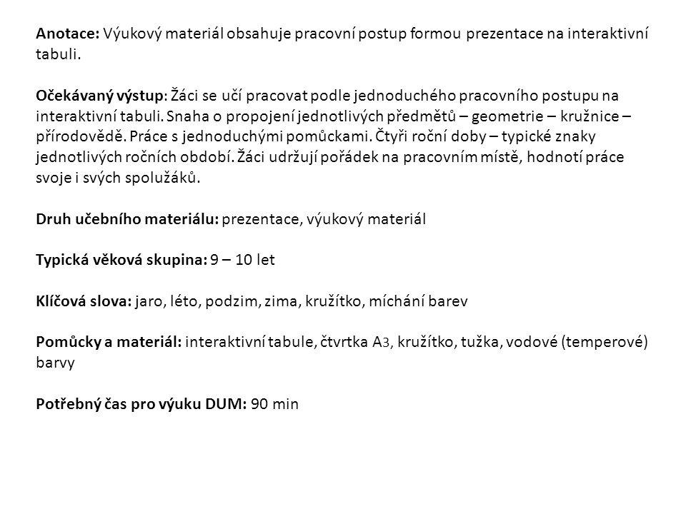 Anotace: Výukový materiál obsahuje pracovní postup formou prezentace na interaktivní tabuli.