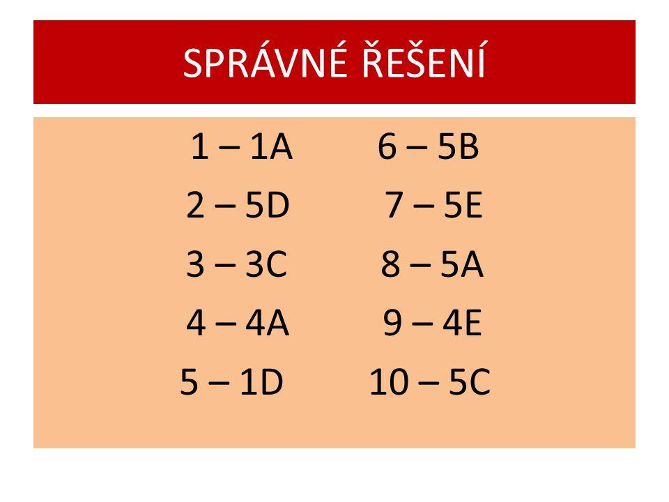 1 – 1A 6 – 5B 2 – 5D 7 – 5E 3 – 3C 8 – 5A 4 – 4A 9 – 4E 5 – 1D 10 – 5C