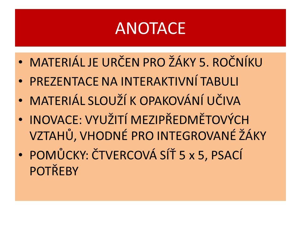 ANOTACE MATERIÁL JE URČEN PRO ŽÁKY 5.
