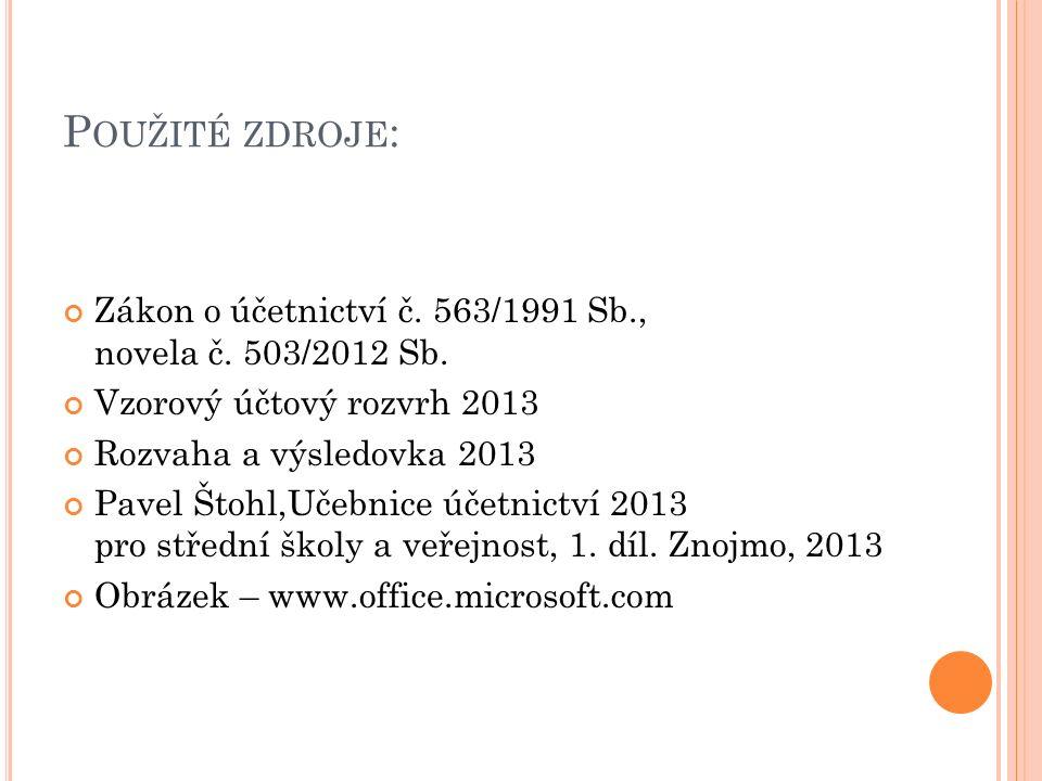 P OUŽITÉ ZDROJE : Zákon o účetnictví č. 563/1991 Sb., novela č.