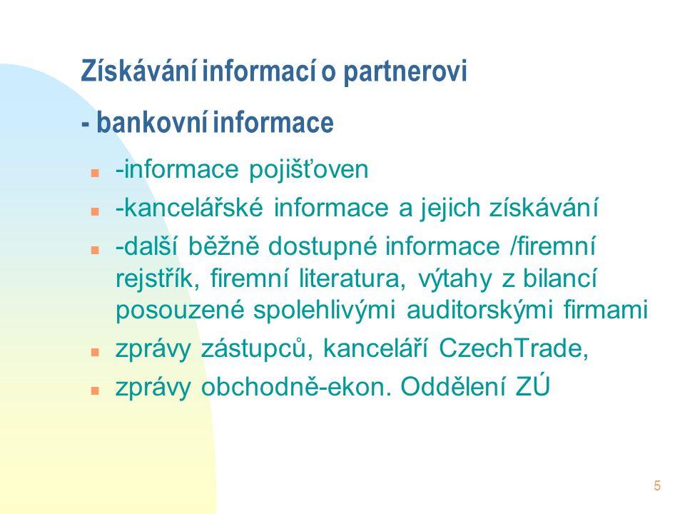 4 n - nedostatečné informace o partnerovi n - podcenění možnosti použít mezinárodní standarty a zvyklosti při sjednávání kontraktu n zejména INCOTERMS