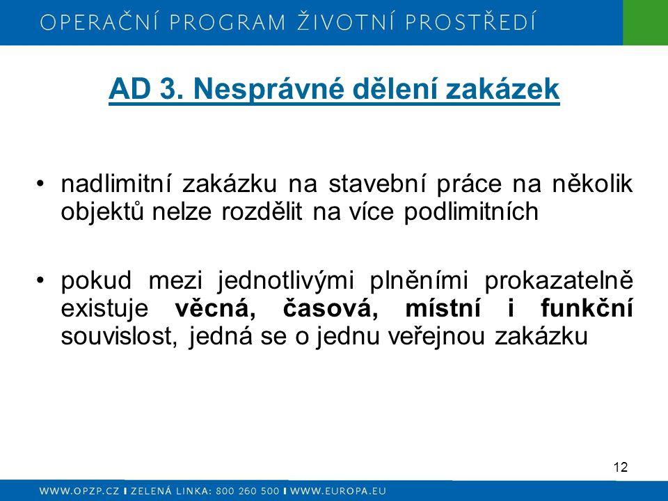 AD 3. Nesprávné dělení zakázek nadlimitní zakázku na stavební práce na několik objektů nelze rozdělit na více podlimitních pokud mezi jednotlivými pln