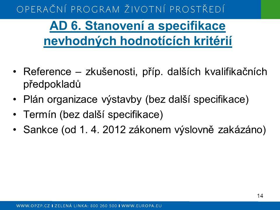AD 6. Stanovení a specifikace nevhodných hodnotících kritérií Reference – zkušenosti, příp.