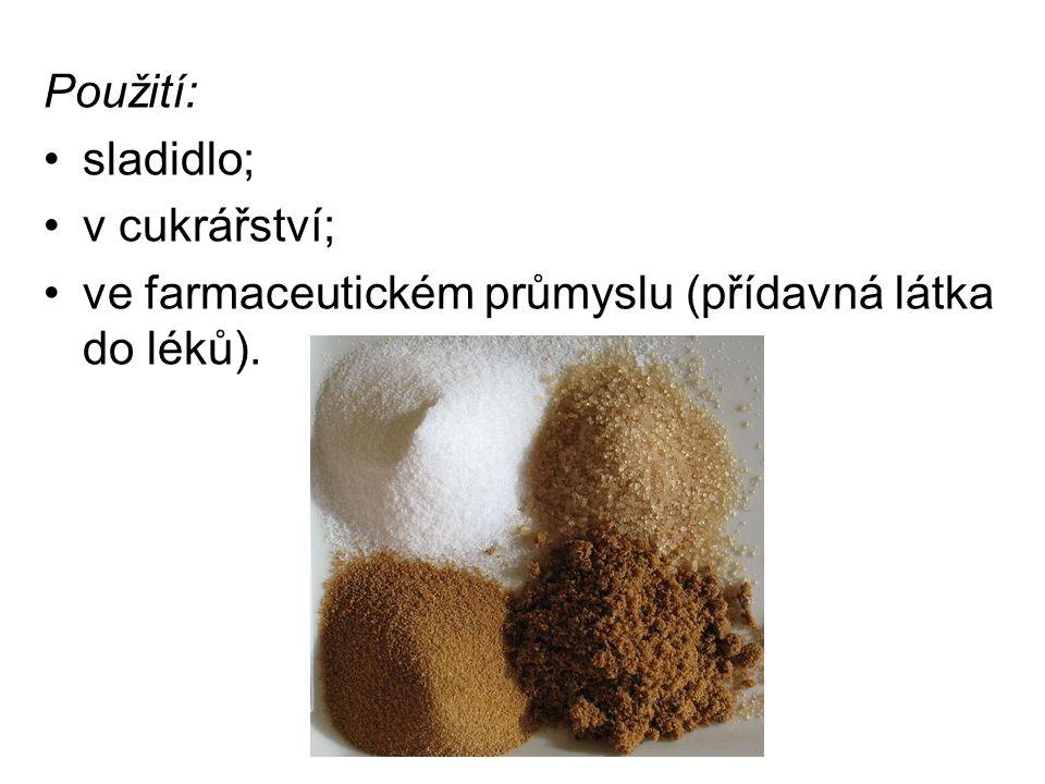 Použití: sladidlo; v cukrářství; ve farmaceutickém průmyslu (přídavná látka do léků).