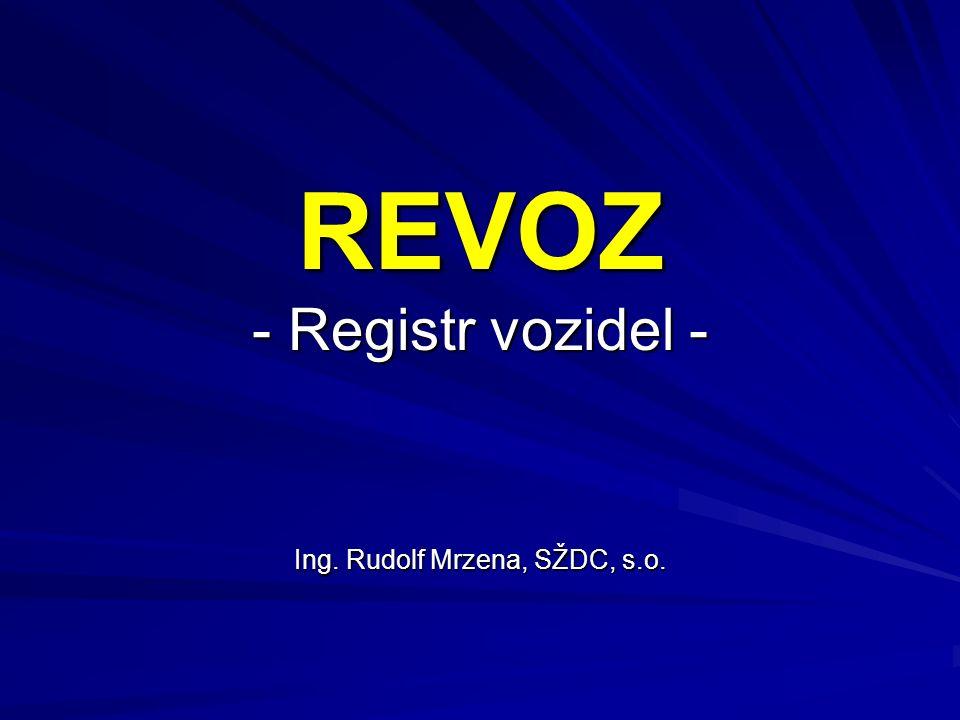 REVOZ - Registr vozidel - Ing. Rudolf Mrzena, SŽDC, s.o.