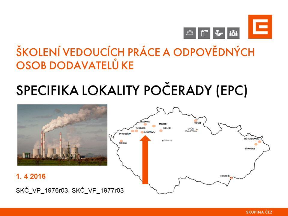 SPECIFIKA LOKALITY POČERADY (EPC) 1. VELÍNY 11