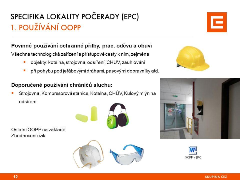 SPECIFIKA LOKALITY POČERADY (EPC) 1. POUŽÍVÁNÍ OOPP 12 Povinné používání ochranné přilby, prac.