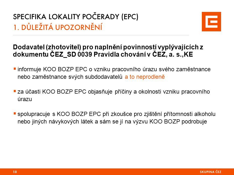 SPECIFIKA LOKALITY POČERADY (EPC) 1. DŮLEŽITÁ UPOZORNĚNÍ Dodavatel (zhotovitel) pro naplnění povinností vyplývajících z dokumentu ČEZ_SD 0039 Pravidla