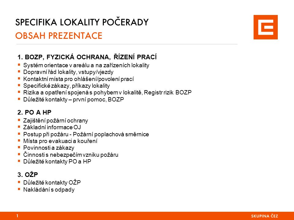 SPECIFIKA LOKALITY POČERADY (EPC) 1.POUŽÍVÁNÍ OOPP 12 Povinné používání ochranné přilby, prac.