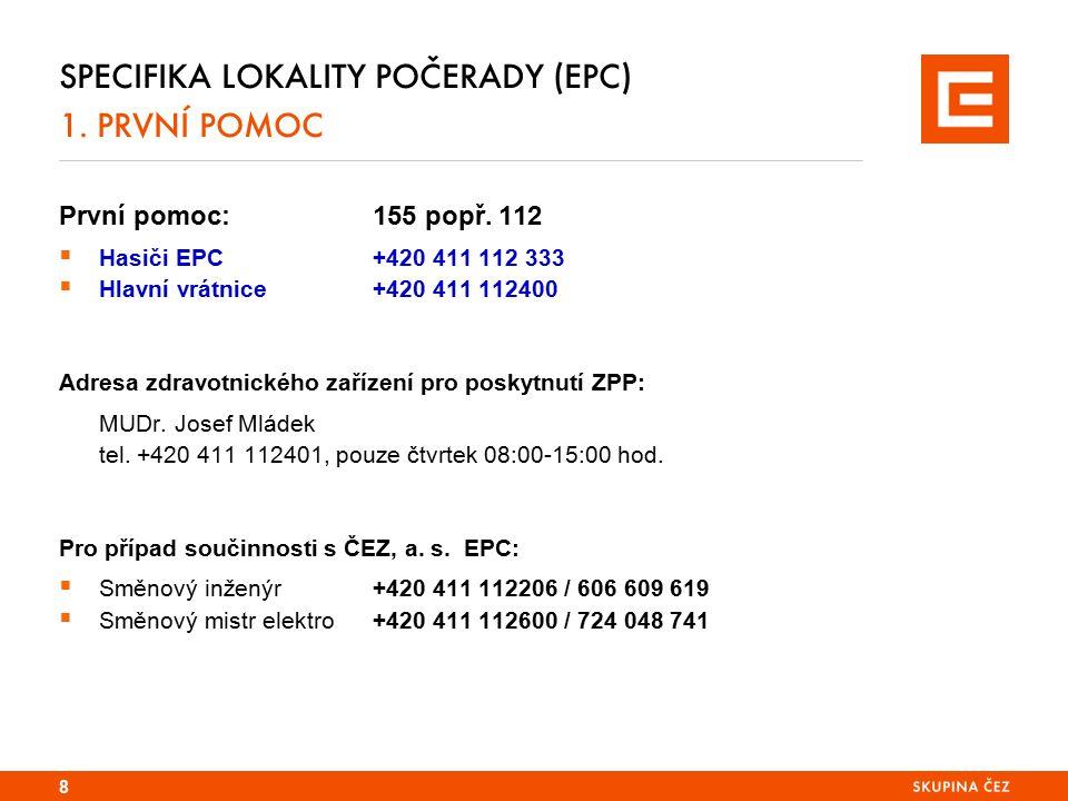 SPECIFIKA LOKALITY POČERADY (EPC) 1. PRVNÍ POMOC První pomoc:155 popř.