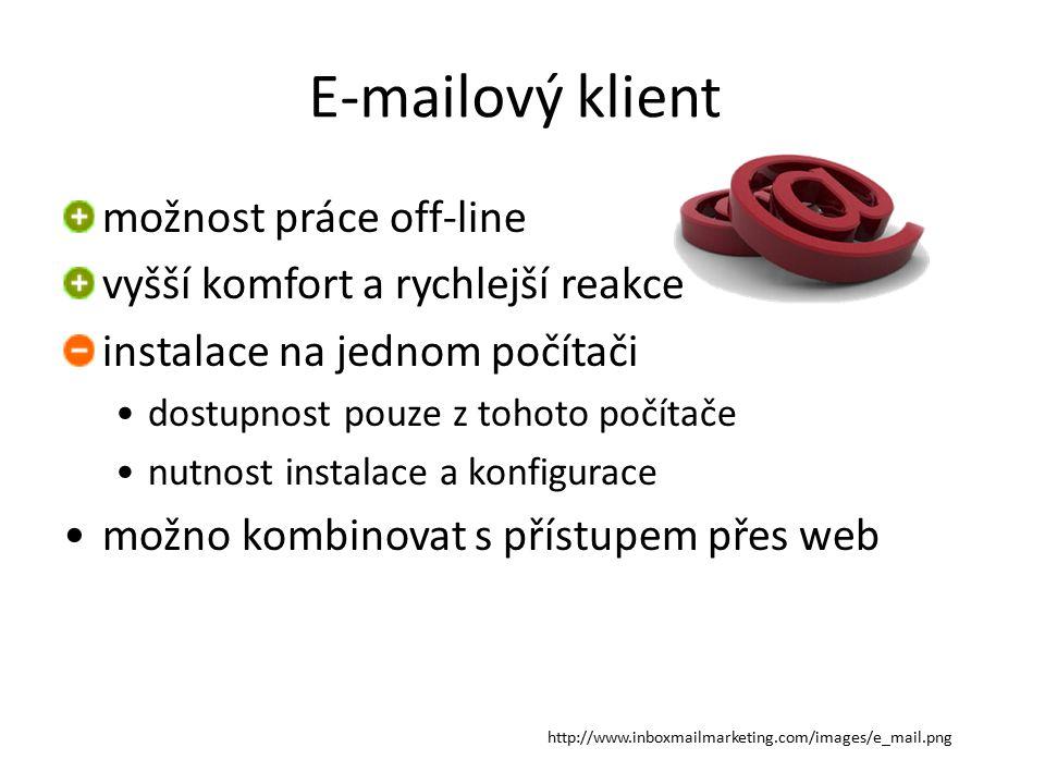 E-mailový klient možnost práce off-line vyšší komfort a rychlejší reakce instalace na jednom počítači dostupnost pouze z tohoto počítače nutnost insta