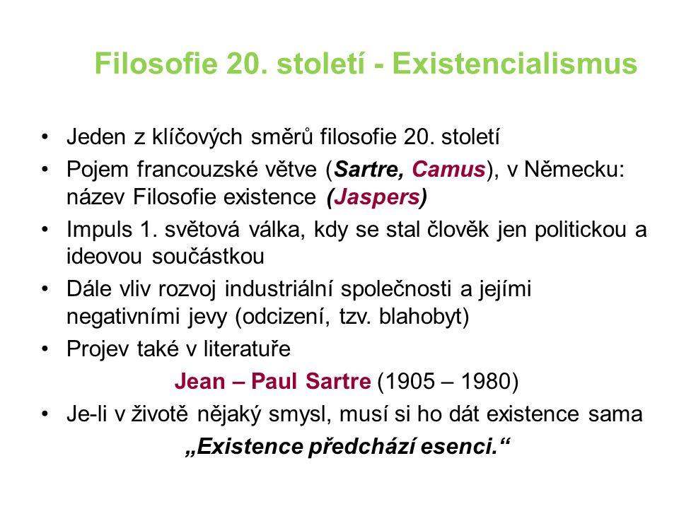 Filosofie 20. století - Existencialismus Jeden z klíčových směrů filosofie 20.