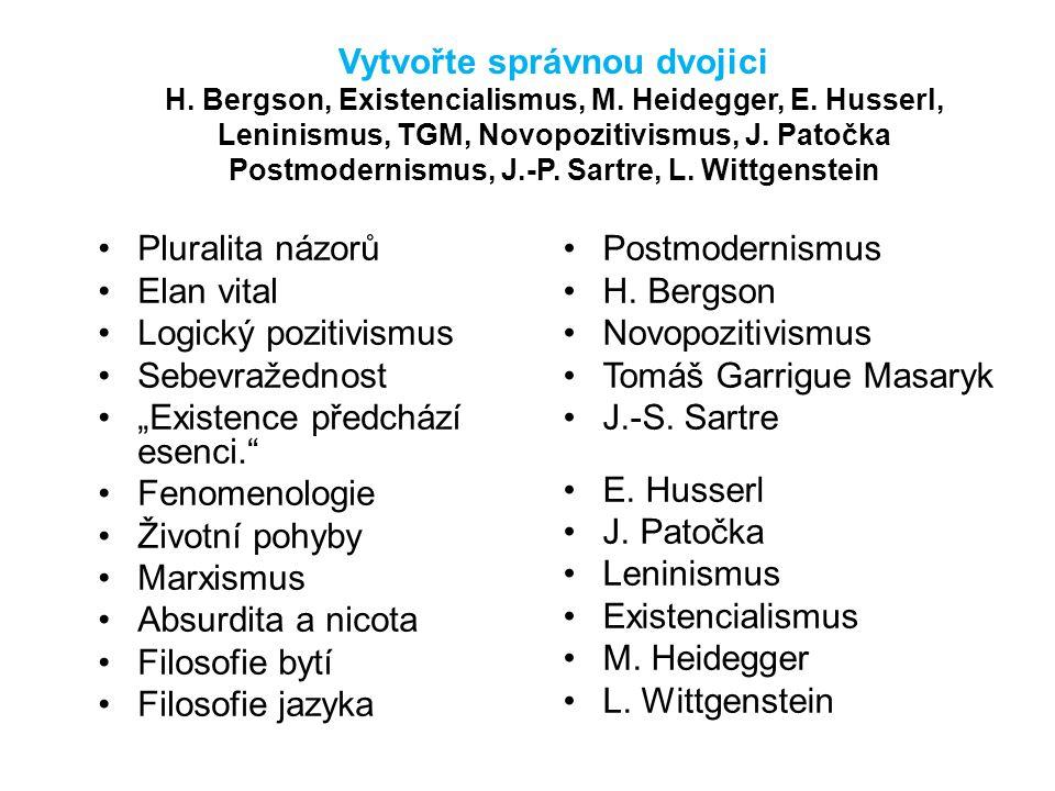 Vytvořte správnou dvojici H. Bergson, Existencialismus, M.