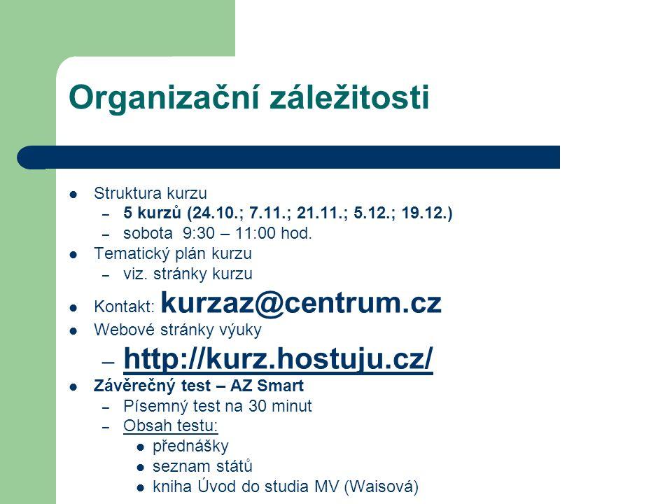 Organizační záležitosti Struktura kurzu – 5 kurzů (24.10.; 7.11.; 21.11.; 5.12.; 19.12.) – sobota 9:30 – 11:00 hod. Tematický plán kurzu – viz. stránk