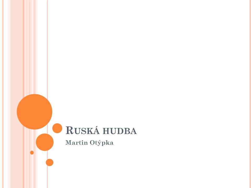 R USKO - INFORMACE Státní zřízení: federativní republika Hl.