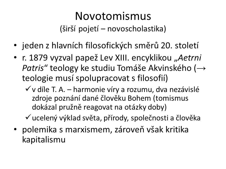 Novotomismus (širší pojetí – novoscholastika) jeden z hlavních filosofických směrů 20.