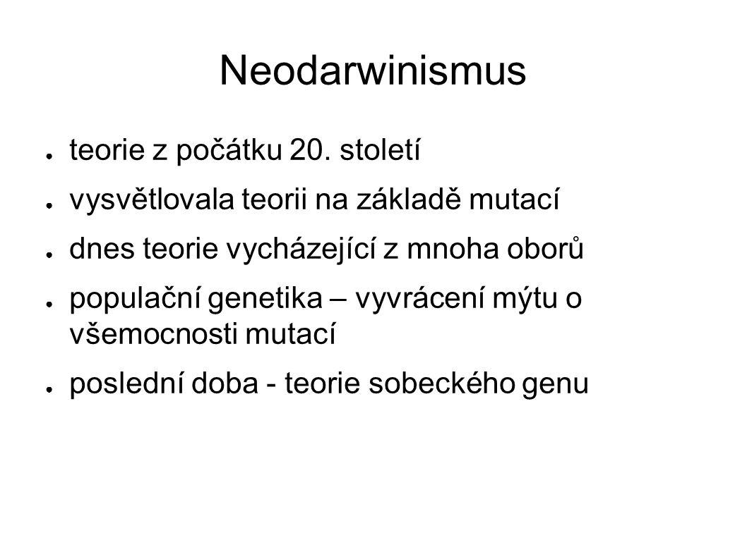 Neodarwinismus ● teorie z počátku 20.