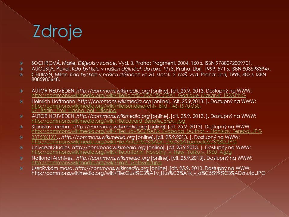  SOCHROVÁ, Marie. Dějepis v kostce. Vyd. 3. Praha: Fragment, 2004, 160 s. ISBN 9788072009701.  AUGUSTA, Pavel. Kdo byl kdo v našich dějinách do roku