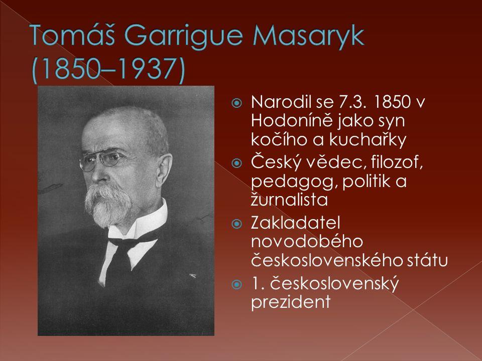  Narodil se 7.3. 1850 v Hodoníně jako syn kočího a kuchařky  Český vědec, filozof, pedagog, politik a žurnalista  Zakladatel novodobého českosloven