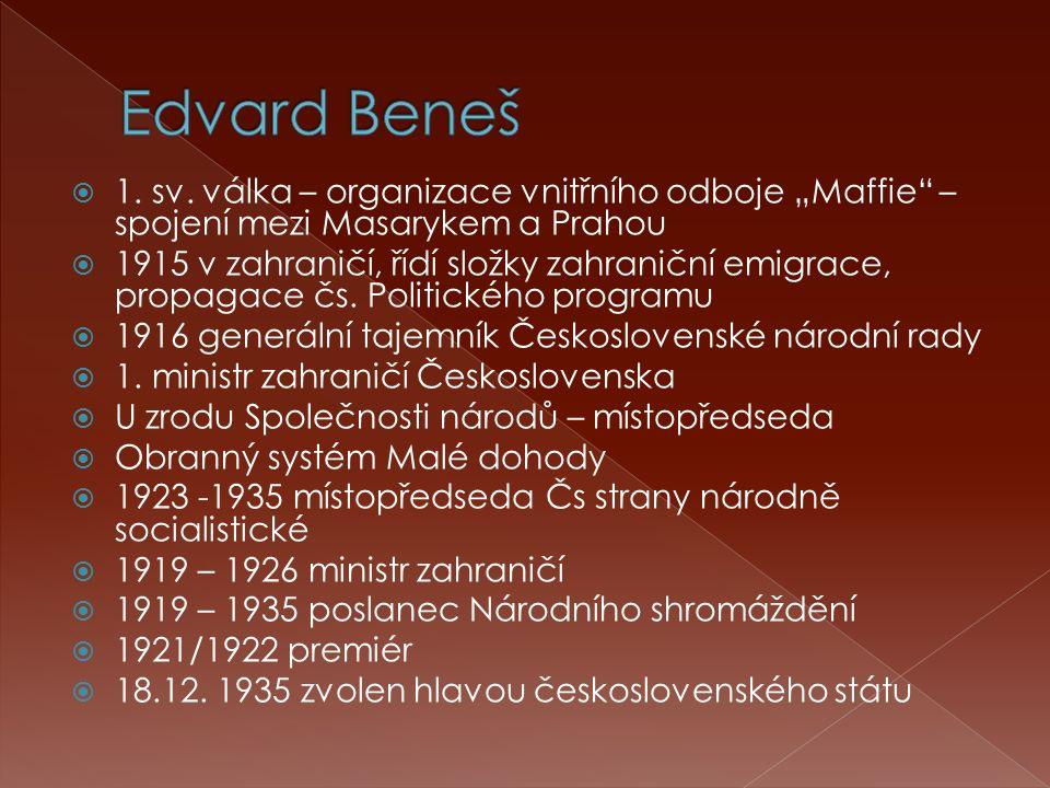 """ 1. sv. válka – organizace vnitřního odboje """"Maffie"""" – spojení mezi Masarykem a Prahou  1915 v zahraničí, řídí složky zahraniční emigrace, propagace"""