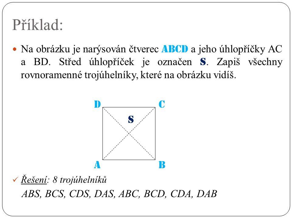Příklad: Na obrázku je narýsován čtverec ABCD a jeho úhlopříčky AC a BD.
